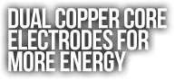 Dual Copper Core  Electrodes For  More Energy.png